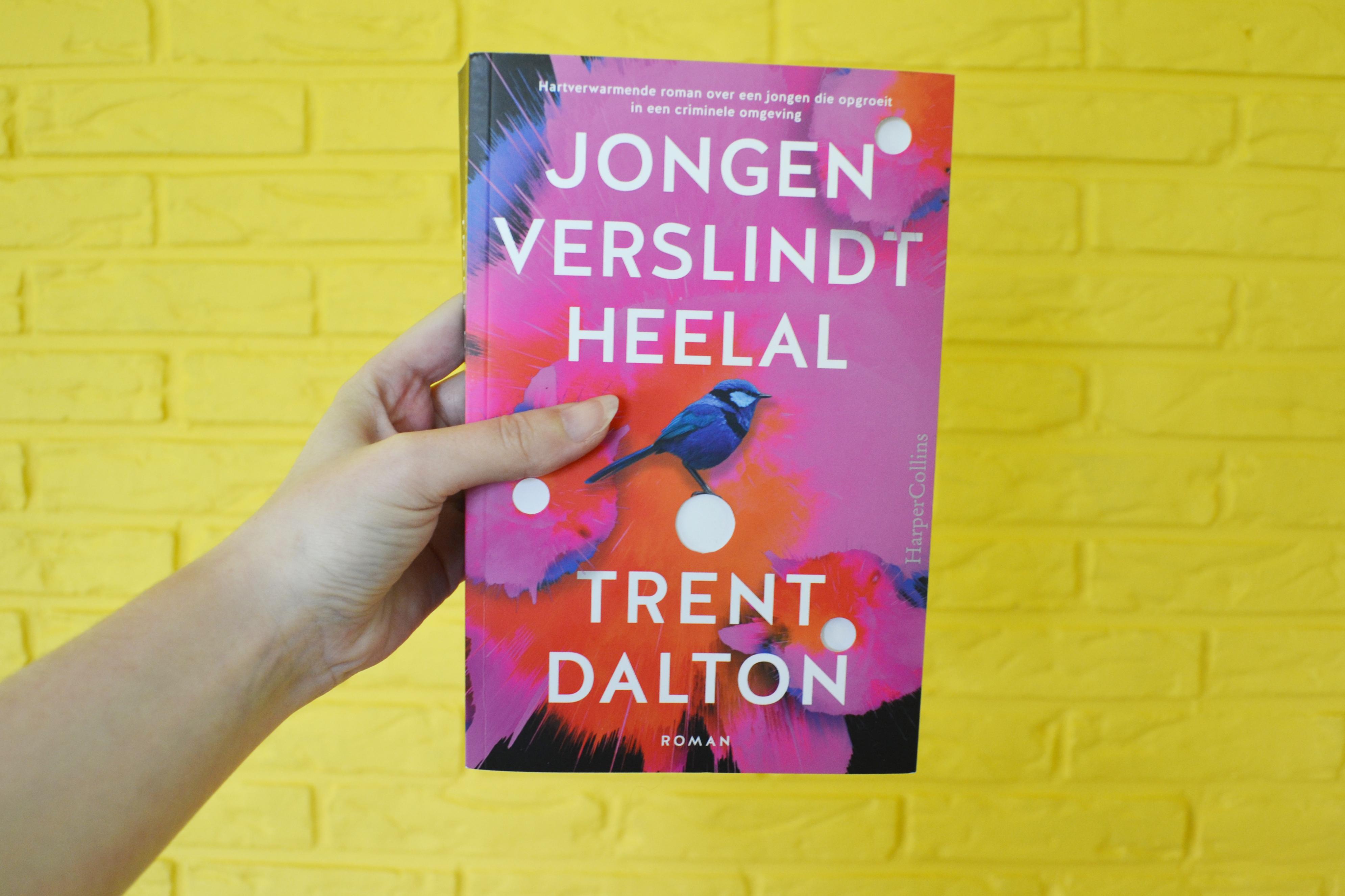 Trent Dalton - Jongen verslindt heelal