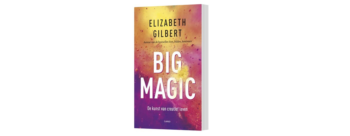 Big Magic - Elizabeth Gilbert - favorieten freelennse