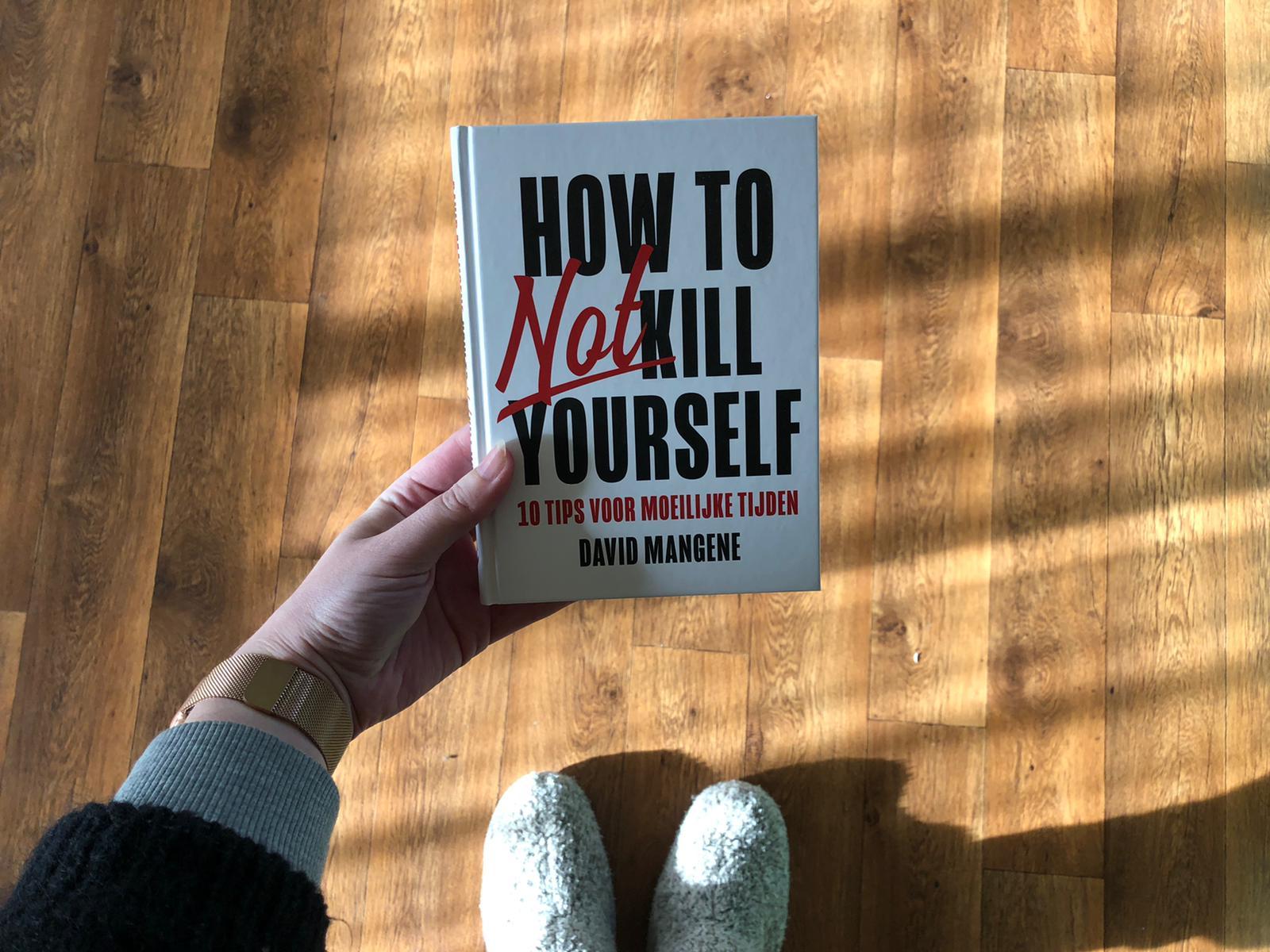 How Not To Kill Yourself - David Mangene